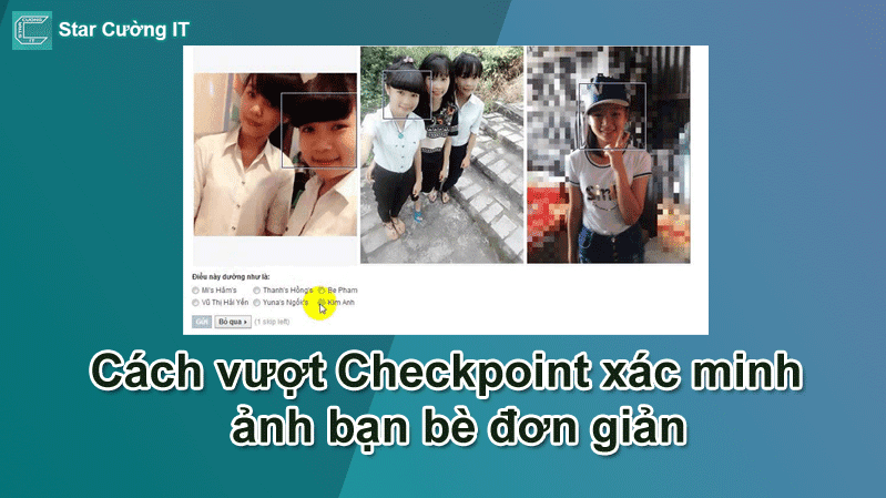 Cách vượt Checkpoint xác minh ảnh bạn bè đơn giản