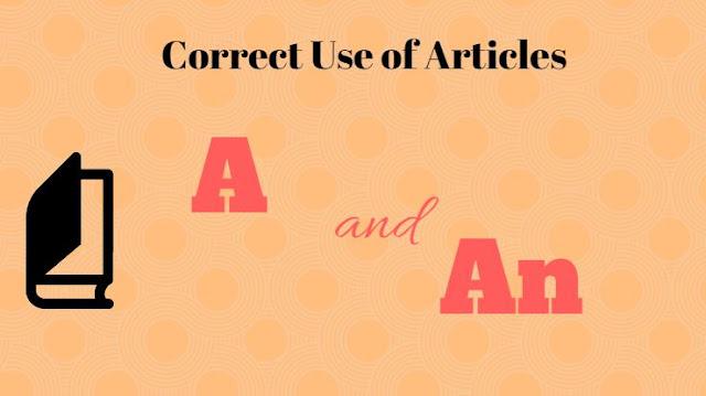 ऐसे करें आर्टिकल A और An का सही प्रयाेेग