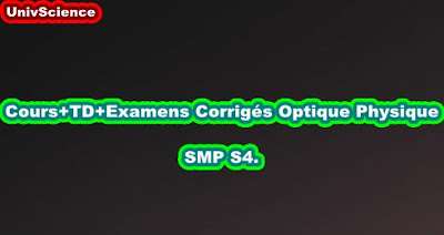 Cours+TD+Examens Corrigés Optique Physique SMP S4