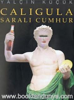 Yalçın Küçük - Caligula Saralı Cumhur