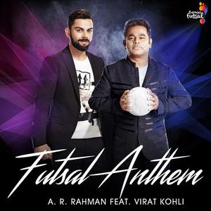 Futsal Anthem (Feat. Virat Kohli)