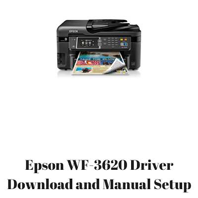 Epson WF-3620 Driver Download and Manual Setup