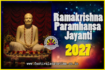 2027 Ramakrishna Paramhansa Jayanti Date & Time, 2027 Ramakrishna Paramhansa Jayanti Calendar