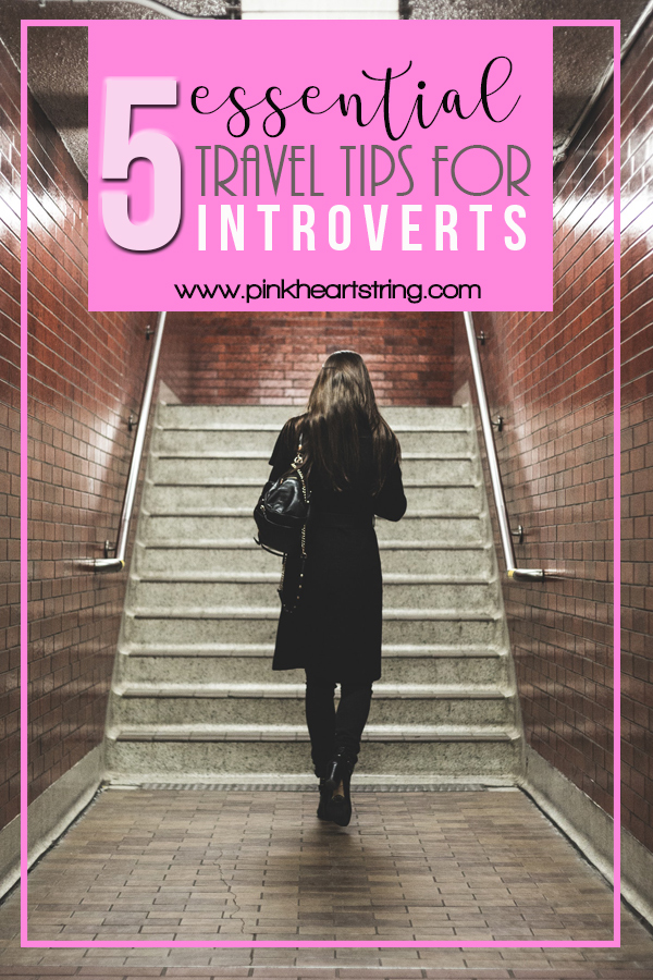 Essential Travel Tips for Introverts