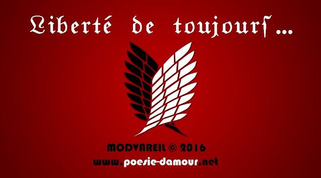Liberté de toujours, est un poème que la poetesse française Dominique Elvira a écrit en 2016 comme une ode à la liberté.