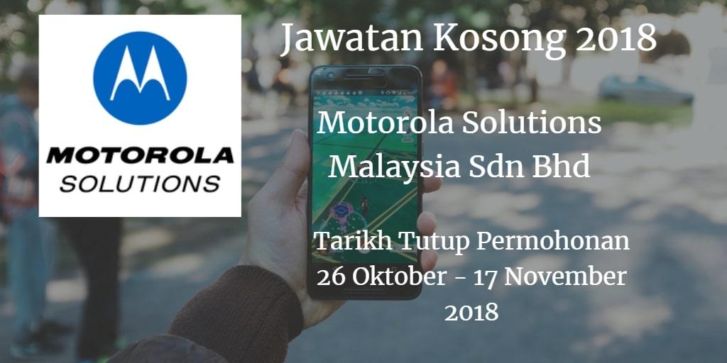 Jawatan Kosong Motorola Solutions Malaysia Sdn Bhd  26 Oktober  - 17 November 2018