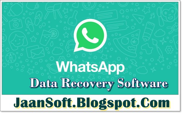 Whatsapp Data Recovery Software 2018 Free Download