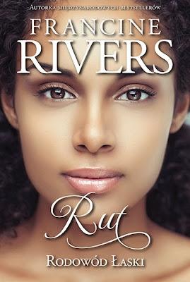 RODOWÓD ŁASKI. RUT - Francine Rivers