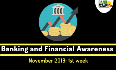 Banking and Financial Awareness November 2019: Week I