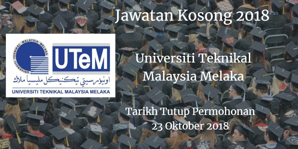 Jawatan Kosong UTeM 23 Oktober 2018