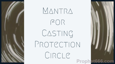 Mantra for Casting Protection Spell in all direction