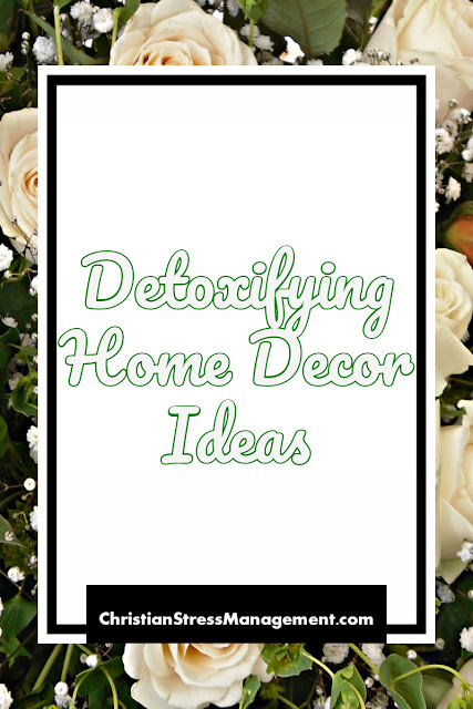 Detoxifying Home Decor Ideas