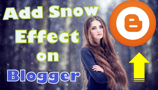 How to add Snow effect on blogger