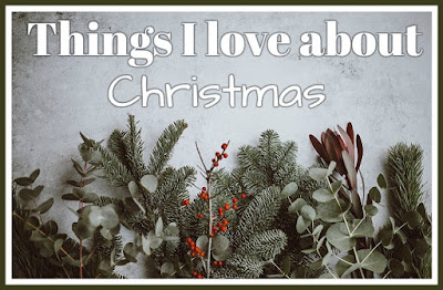 Things that I love about Christmas