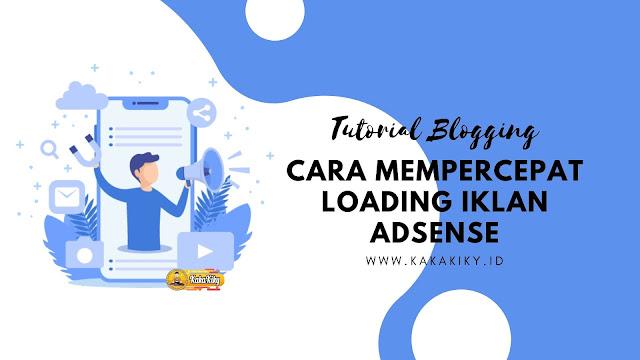 cara mempercepat loading blog dan loading iklan adsense