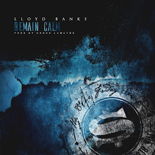 New Music: Lloyd Banks - Remain Calm