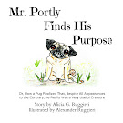 Mr. Portly Finds His Purpose