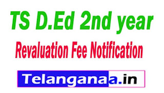 TS D.Ed 2nd year Revaluation Fee Notification 2017
