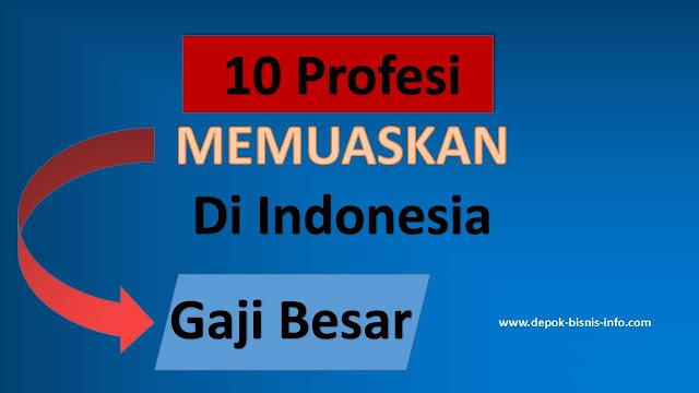 Bisnis, Jenis Pekerjaan, Profesi Memuaskan, Profesi Di Indonesia