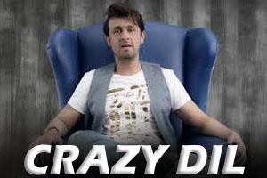 Crazy Dil (Sonu Nigam)