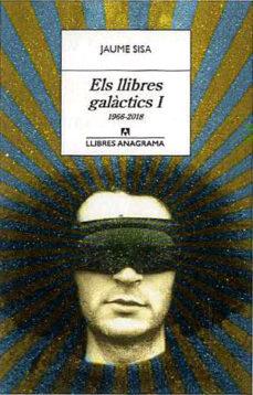 Els llibres galàctics, Jaume Sisa, Anagrama 2019