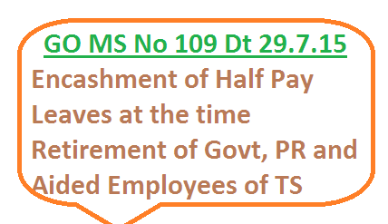 GO MS No 109 Encashment of Half Pay leaves at the time of Retirement PRC RPS-2015 Recomondations to Govt Pamchayath Raj PR and Aided Employees