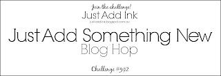 http://just-add-ink.blogspot.com/2018/01/just-add-ink-392blog-hop.html