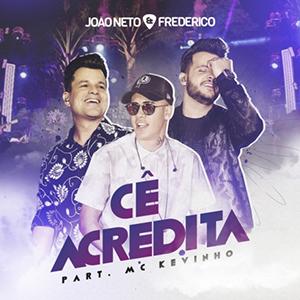João Neto e Frederico - Cê Acredita (Part. MC Kevinho) (2017)