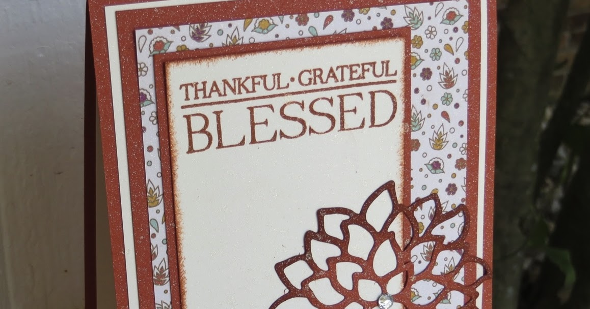 stampin u0026 39  with nanna  thankful  grateful  blessed card
