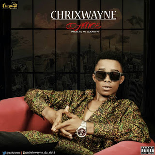 Chriswayne – Dance (Prod by Godwyn) mp3made.com.ng