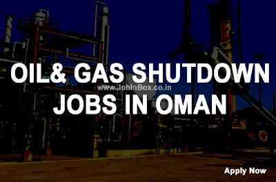 Walk in Interview for Shutdown Jobs in Oil & Gas Projects Oman
