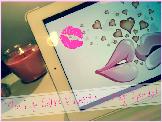 The Lip Edit: Valentines Day Special!