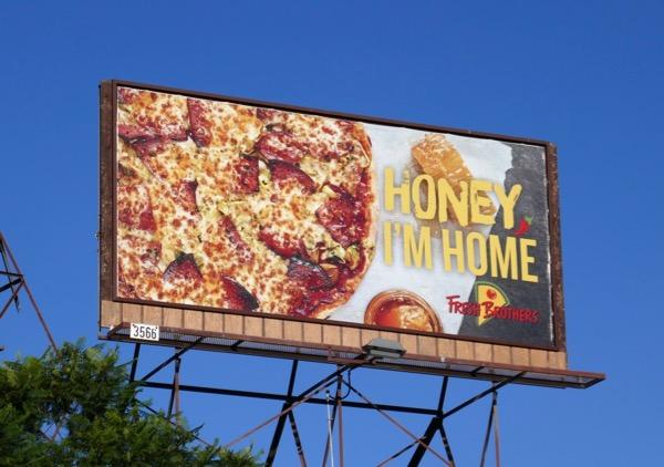 Honey Im home Fresh Brothers pizza billboard