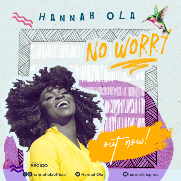 Hannah Ola Releases New Single - 'No Worry' [Prod. by ...