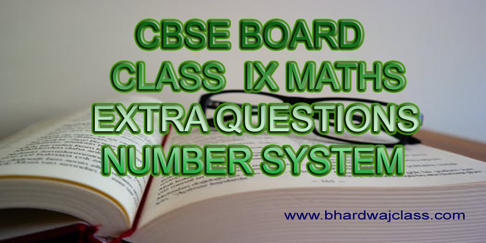 CBSE Class 9 Maths Number System Extra Questions