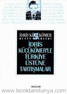İdris Küçükömer - Bütün Eserleri 5 - Türkiye Üzerine Tartışmalar