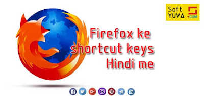 Firefox ke shortcut keys Hindi me