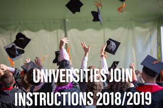 UNIVERSITIES JOINING INSTRUCTIONS FOR 2018-2019 ACADEMIC YEAR
