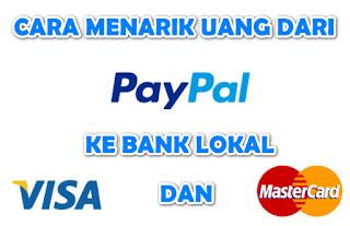 Cara Menarik Uang 22 juta Dari Paypal Ke Rekening Bank Lokal Tanpa Biaya