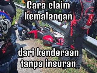Cara claim kemalangan dari kenderaan tanpa insuran