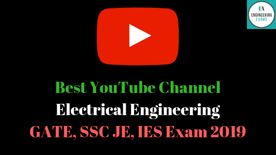 Best YouTube Channel Electrical Engineering GATE, SSC JE, IES Exam 2019