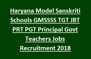 Haryana Model Sanskriti Schools GMSSSS TGT JBT PRT PGT Principal Govt Teachers Jobs Recruitment Notification 2018
