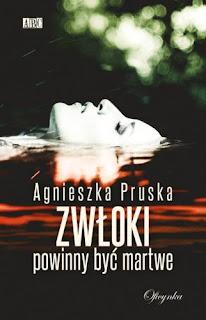 Zwłoki powinny być martwe - Agnieszka Pruska