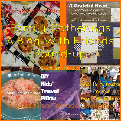 Blog With Friends, a multi-blogger project based post incorporating a theme, Family Gathering | Featured on www.BakingInATornado.com