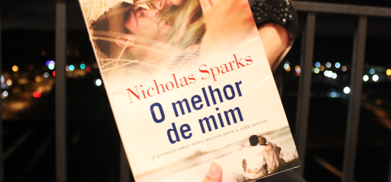 Você Desperta O Melhor De Mim: Nicholas Sparks [Resenha]