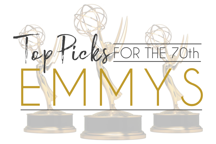 Top Nomination Picks for the 70th Emmy Awards