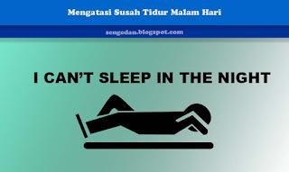 Mengatasi Susah Tidur Malam Hari