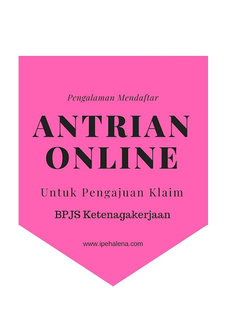 Pengalaman Mendaftar Antrian Online BPJS Ketenagakerjaan Untuk Proses Pengajuan Klaim