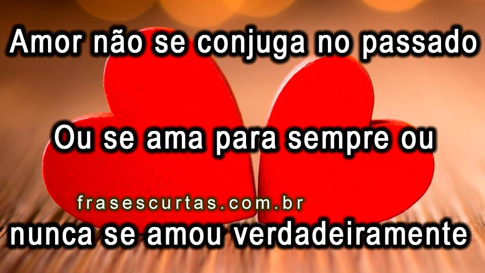 Imagens E Frases De Amor Do Dia Dos Namorados Frases Curtas