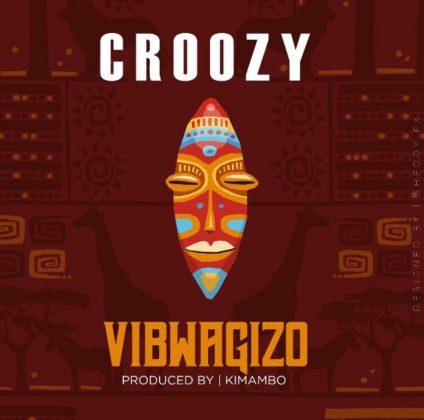 Download Audio   Croozy - Vibwagizo